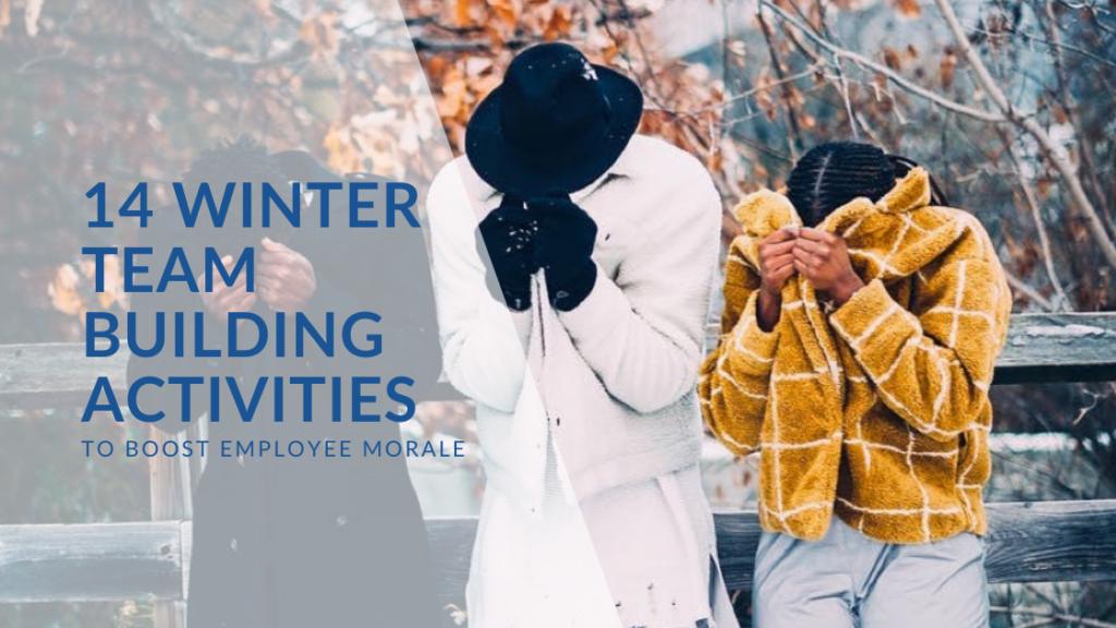 14 Winter Team Building Activities to Boost Employee Morale