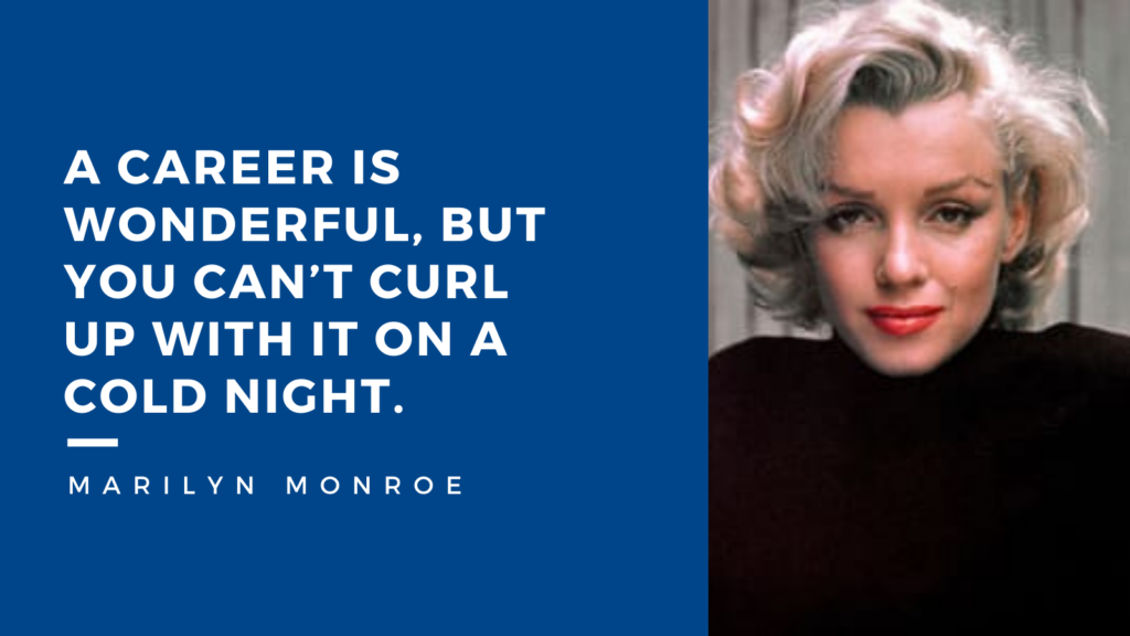 Marilyn Monroe's work-life balance quote