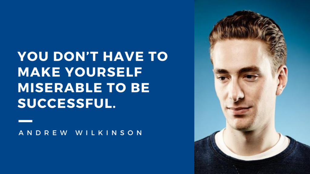 Andrew Wilkinson quote about work-life balance