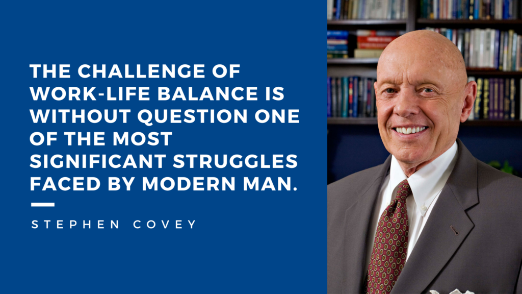 Work-life balance quote from Stephen Covey
