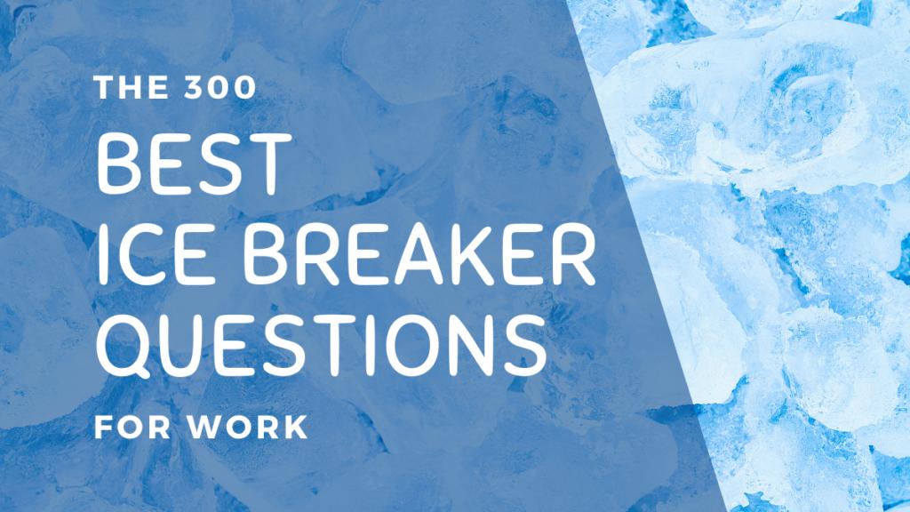 300 Best Teambuilding Icebreaker Questions for Work Header Image