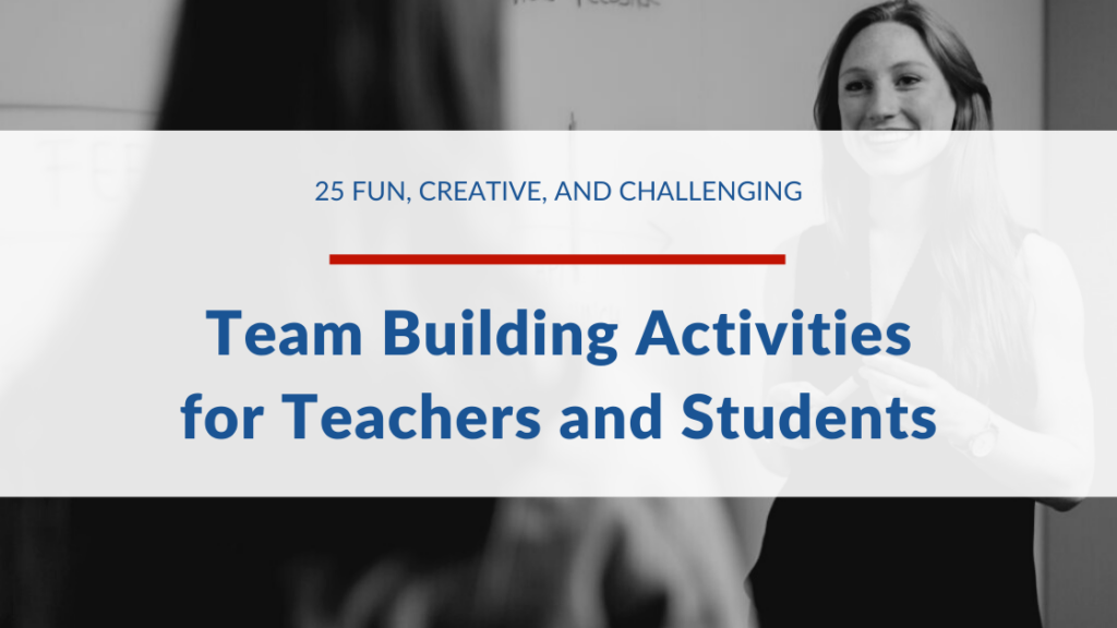 25 Fun Creative and Challenging Team Building Activities for Teachers and Students 1