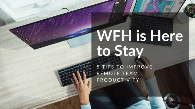 WFH is Here to Stay 5 Tips on How to Improve Remote Team Productivity hero image 1