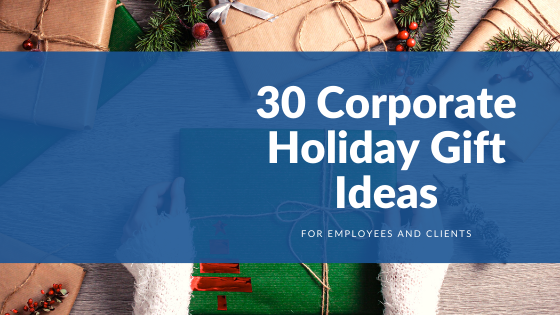 30 Corporate Holiday Gift Ideas for Employees and Clients